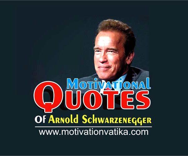 Arnold Schwarzenegger Quotes for Success