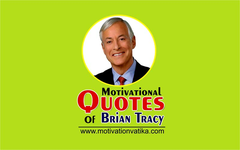 Motivational Quotes of Brian Tracy