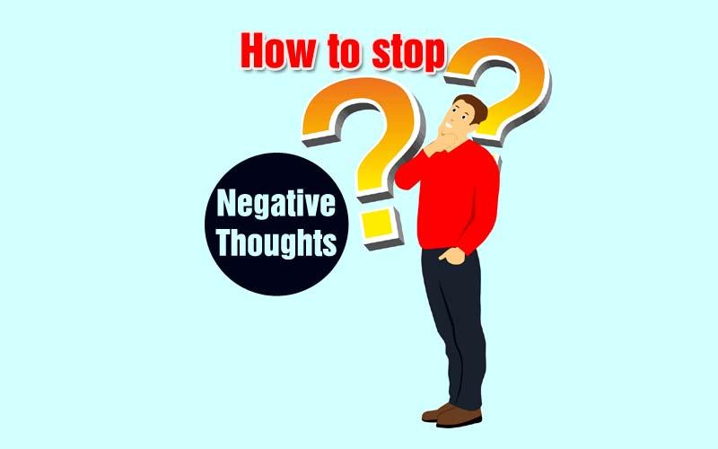 नकारात्मक विचारों से कैसे बचें?