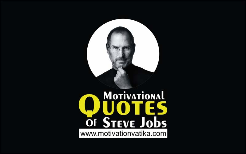 Motivational Quotes of Steve Jobs